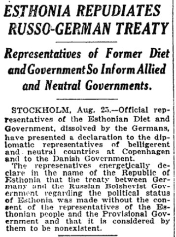 Aug 26, 1918 - New York Times: Estonian parliament, dissolved by occupying Germans, repudiates Treaty of Brest-Litovsk #100yearsago