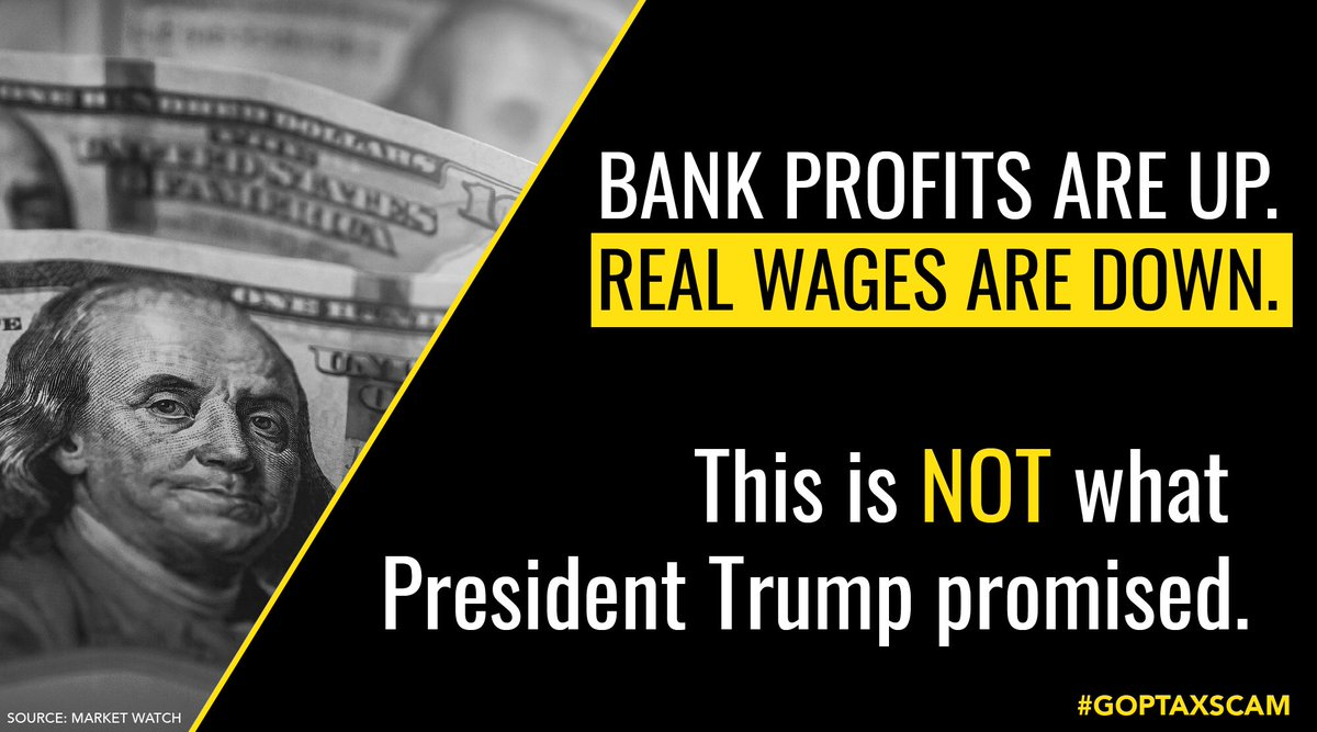 Bank profits are up. Real wages are down. This is NOT what President Trump promised. #GOPTaxScam #WorkersDeserveMore
