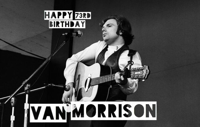 Happy birthday to Van Morrison!