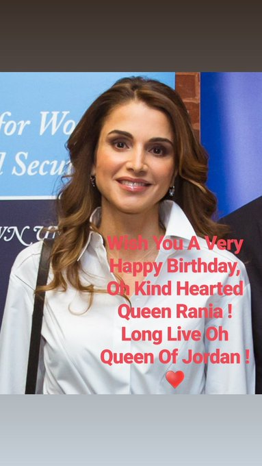 WISH YOU A VERY HAPPY BIRTHDAY, OH QUEEN RANIA ! STAY BLESSED, STAY HAPPY !     .