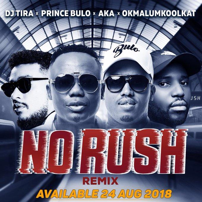 View image on Twitter dj tira DJ Tira Shares Artwork & Drop Date For New #NoRushRemix Ft. AKA, OkMalumkoolkat & Prince Bulo DlCT fDXsAEBWju format jpg name small