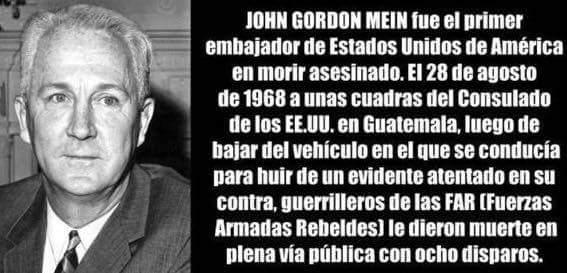 John Gordon Mein fue cobardemente asesinado por el grupo terrorista guerrillero de las FAR en plena reforma de la ciudad capital. Así como él varios diplomáticos fueron brutalmente asesinados por este ente terrorista #GuatemalaInmortal #PorLaVerdad