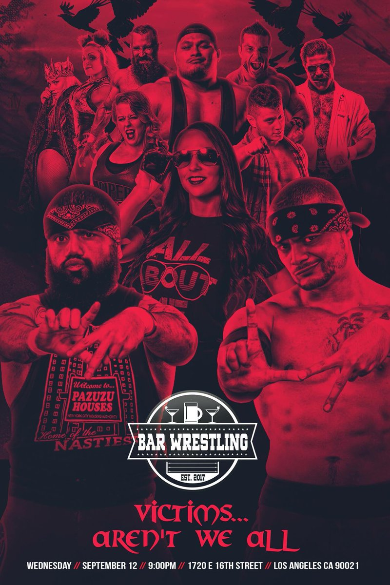 "• Bar Wrestling 18: ""Victims... Aren't We All"" on Wednesday, September 12th at @1720warehouse in Los Angeles! Tickets at ticketfly.com/purchase/mobil… • Bar Wrestling 19: ""It Can't Rain All The Time"" on Thursday, September 13th in Baldwin Park, CA! Tickets at m.bpt.me/profile/2733662"
