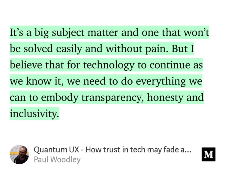 "Quote from the article, reading: ""It's a big subject matter and one that won't be solved easily and without pain. But I believe that for technology to continue as we know it, we need to do everything we can to embody transparency, honesty and inclusivity."""