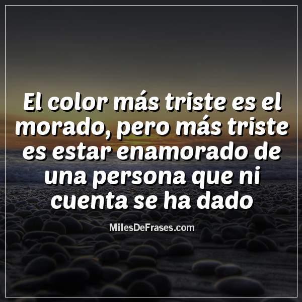 Frases En Imágenes On Twitter El Color Más Triste Es El