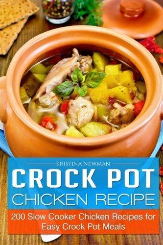 Crock Pot Chicken Recipes: 200 Slow Cooker Chicken Recipes for Easy Crock PotMeals https://t.co/XJyTuLpO8Z https://t.co/qFuqLFXgbP
