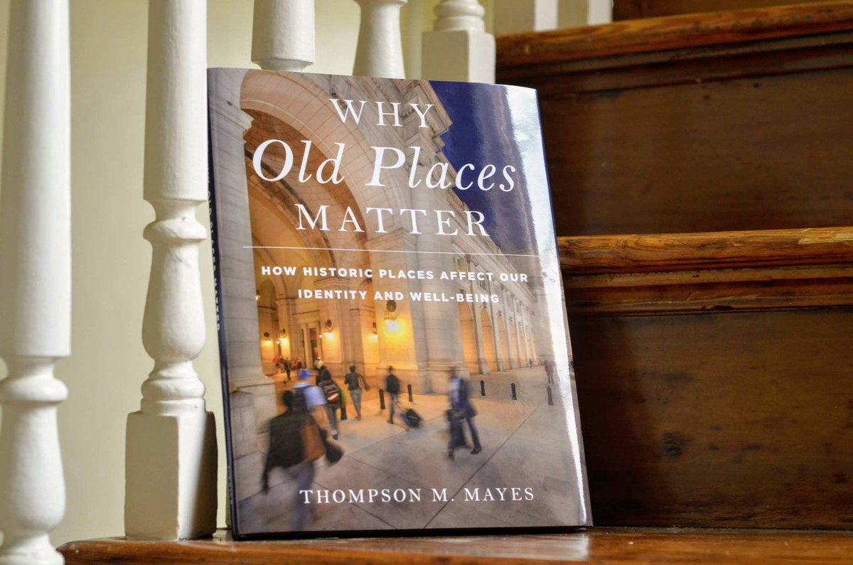 Why Old Places Matter How Historic Places Affect Our Identity and Well-Being