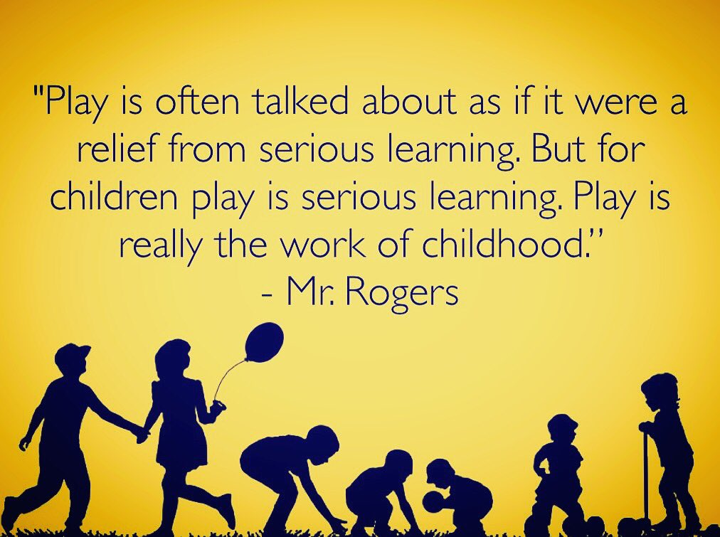 Brian Aspinall Pa Twitter Play Is Often Talked About As If It Were A Relief From Serious Learning But For Children Play Is Serious Learning Play Is The Work Of Childhood Mr