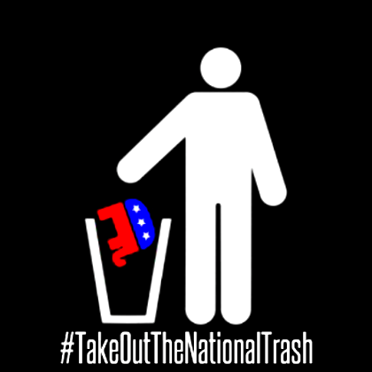 We must #TakeOutTheNationalTrash