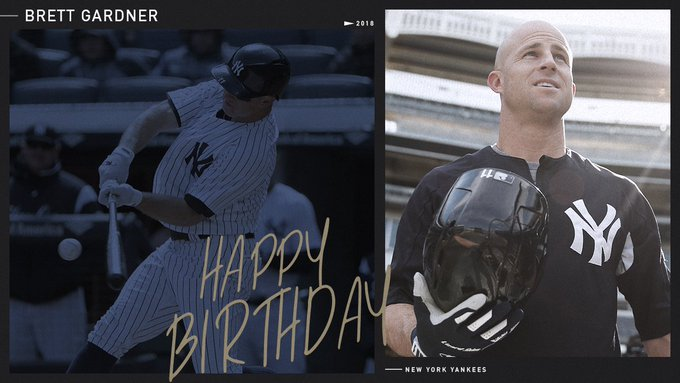 Happy birthday to BRETT GARDNER!!!!!