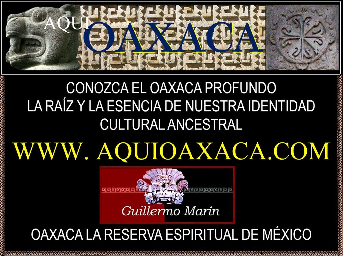 OAXACA RESERVA ESPIRITUAL DE NUESTRO INTERIOR