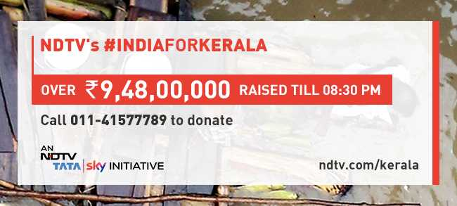 Indiaforkerala Over Rs 9 4 Crore Raised So Far By Ndtv S Telethon Https