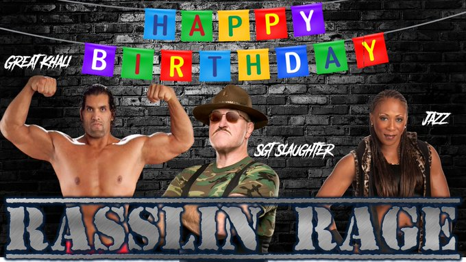 Happy Birthday to The Great Khali, Sgt. Slaughter, and Jazz!