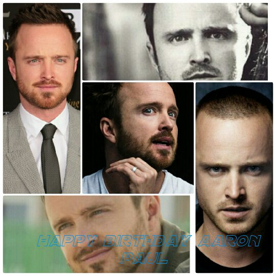happy birthday to you Mr. Aaron Paul I hope you enjoy.