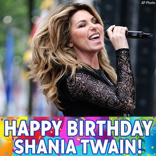 Eyewitness News On Twitter Happy Birthday To ShaniaTwain