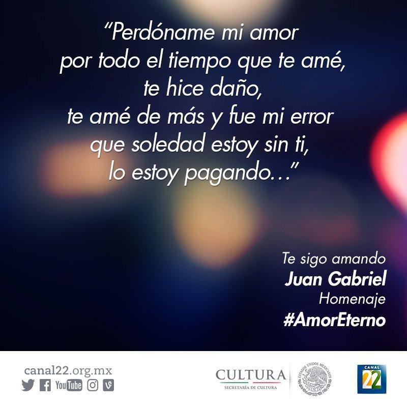 Canal 22 México On Twitter Perdóname Mi Amor Por Todo El Tiempo