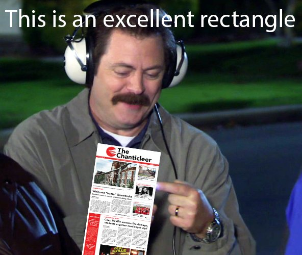 The Chanticleer is the world's first Ron Swanson approved student newspaper (don't look that up)