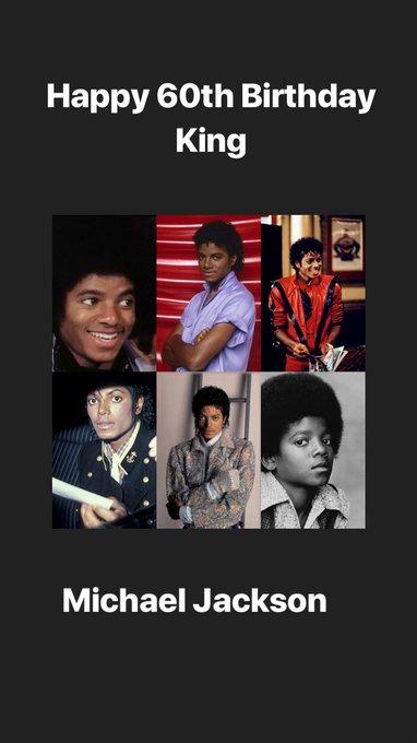 Happy 60th Birthday Michael Jackson. King