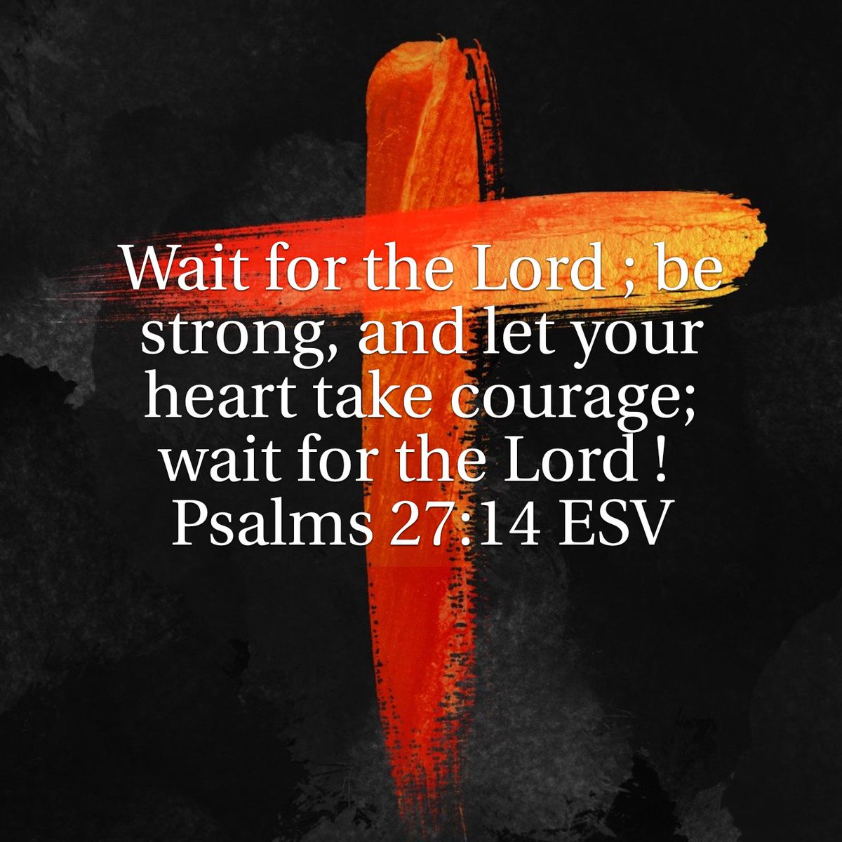 Wait for the Lord ; be strong, and let your heart take courage; wait for the Lord ! Psalms 27:14 … bible.com/bible/59/psa.2…