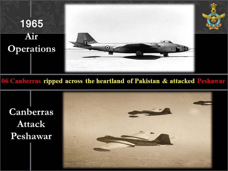 #1965War & IAF: 13 Sep 1965, saw another first in the war. A daring plan of targeting Peshawar was put in action. 06 Canberras of No.5 Sqn, ripped across the heartland of Pakistan & proceeded to engage targets including the Runway, Aircraft on ground & other ground facilities.
