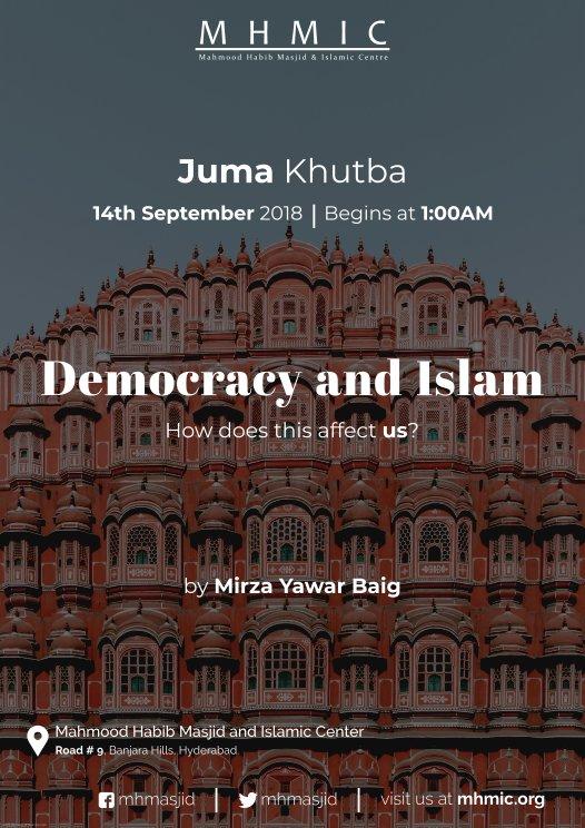 Juma Khutba: Democracy and Islam by Mirza Yawar Baig at Mahmood Habib Masjid and Islamic Centre, Hyderabad
