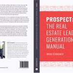 """Here's a sneak peak at Brian Icenhower's upcoming book """"PROSPECT: The Real Estate Lead Generation Manual"""" due to be released in late 2018! #realestate #prospecting #book #books #Realtor"""