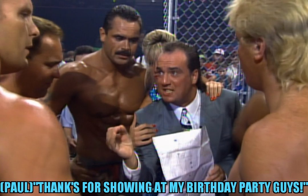 Happy Birthday to the one behind the one Paul Heyman!