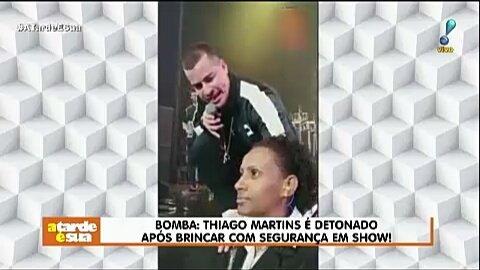 Bomba: Thiago Martins é detonado após brincar com segurança em show! #AtardeESua Foto