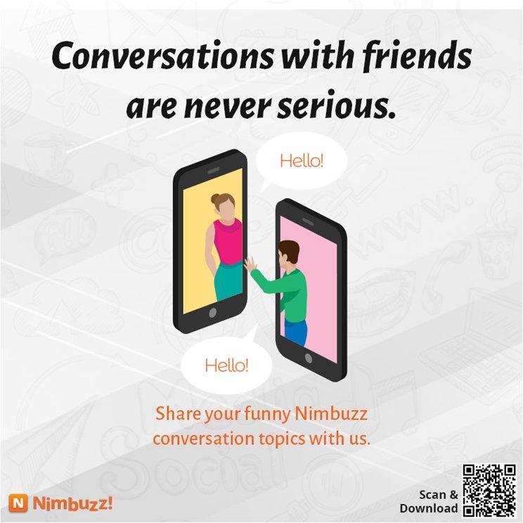 Share Your Funny Conversation Topics With Us Comment Below Download Nimbuzz Messenger App Today Click Here Https Goo Gl Lnpp Nimbuzz Messenger