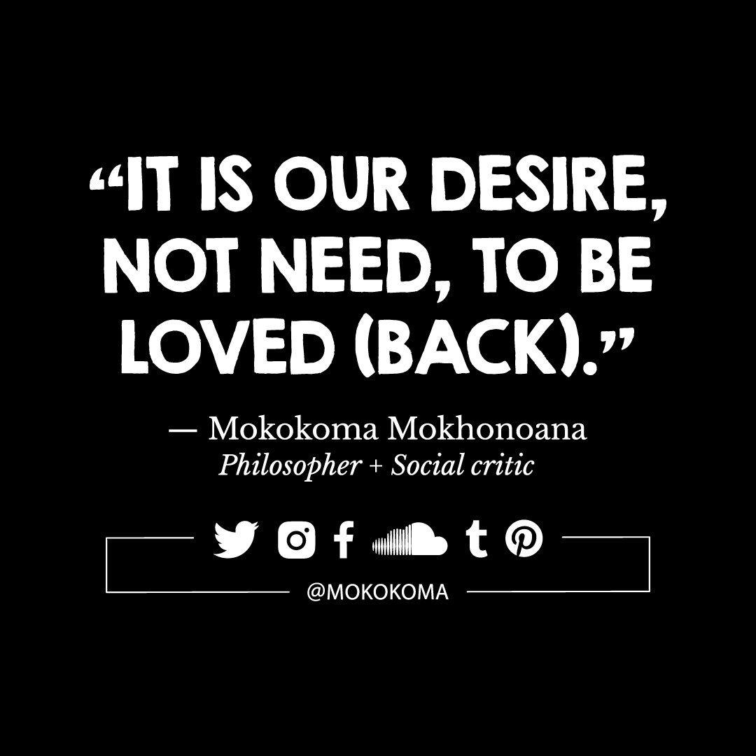 Mokokoma Mokhonoana On Twitter Quotes Quotations Aphorisms