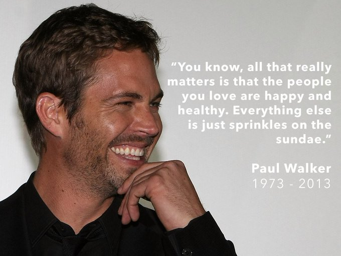 Happy birthday to the late Paul Walker.