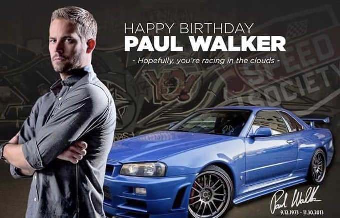 Happy birthday Paul Walker. You are missed RIP.