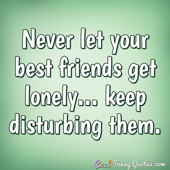 Cool Funny Quotes On Twitter Never Let Your Best Friends Get