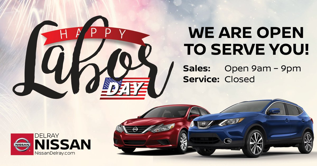 Delray Nissan On Twitter Use This Upcoming Labor Day To Shop For A