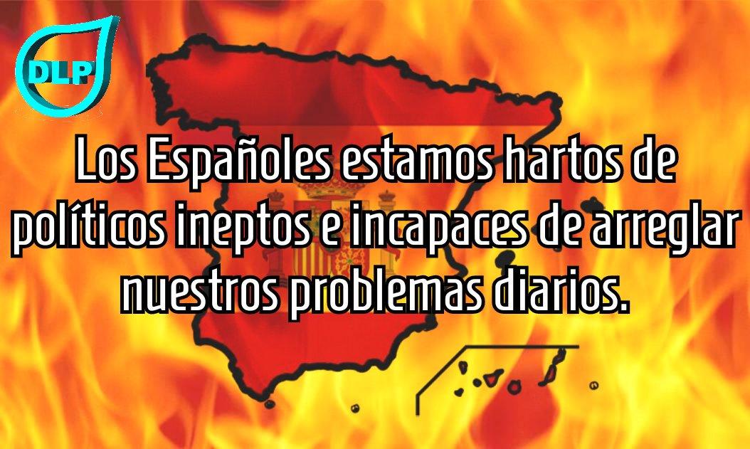 """DLP España🇪🇸🇪🇺 on Twitter: """"Los Españoles estamos hartos de ..."""