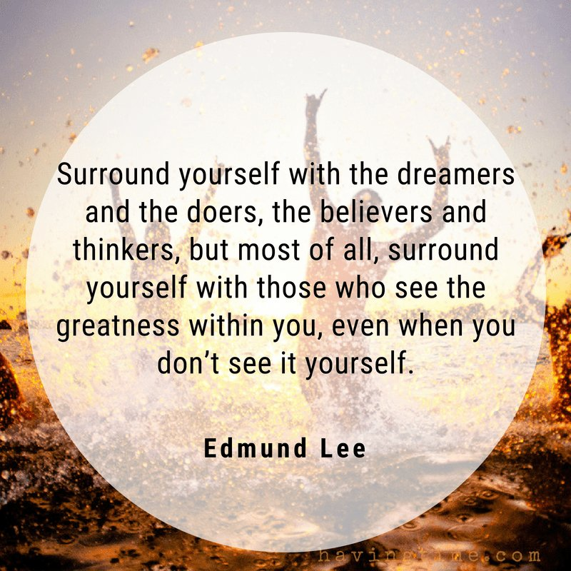 Image result for surround yourself with the dreamers