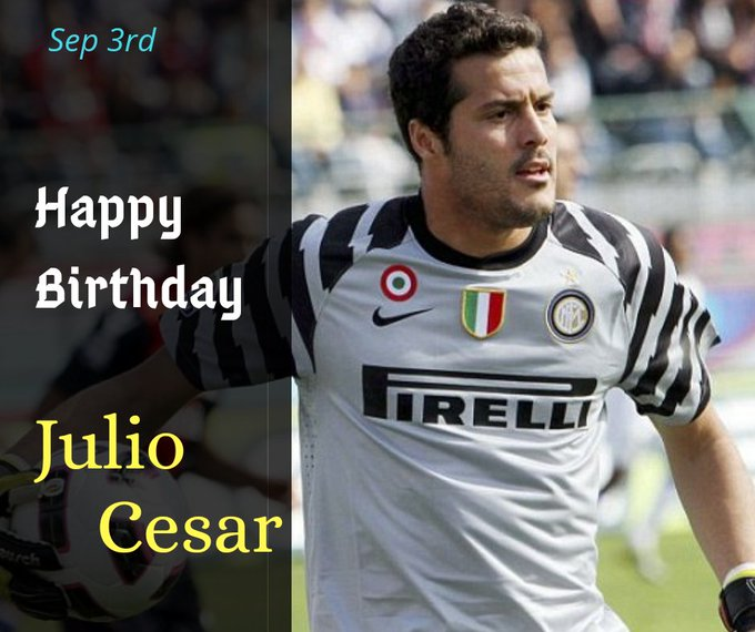 Happy Birthday to Julio Cesar
