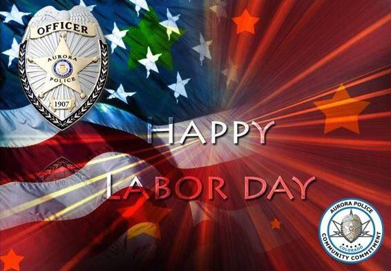 Aurora Police Dept On Twitter Happy Labor Day From The Hard