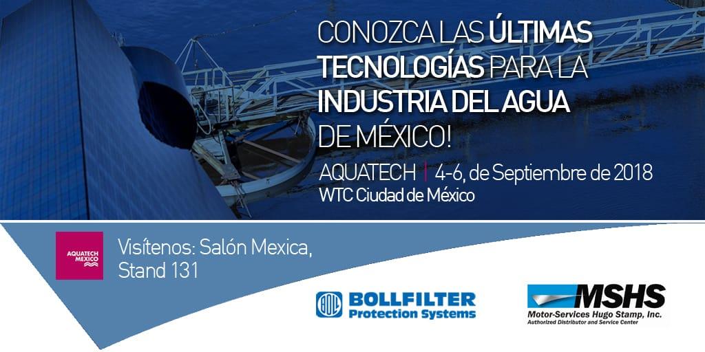 MotorServicesHugoStamp Presente Por Primera Vez En Aquatech Mex Exhibiendo El Mejor Sistema De Filtrado Industrial Bollfilter