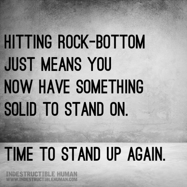 Indestructible Human On Twitter Time To Stand Up Again Quotes