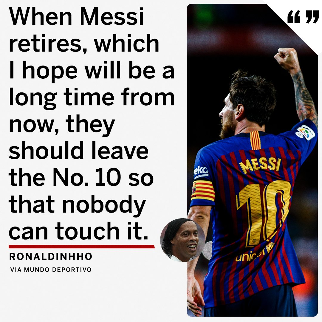 54764393a Ronaldinho wants barcelona to retire the no.10 shirt in honour of lionel  messi. 🐐