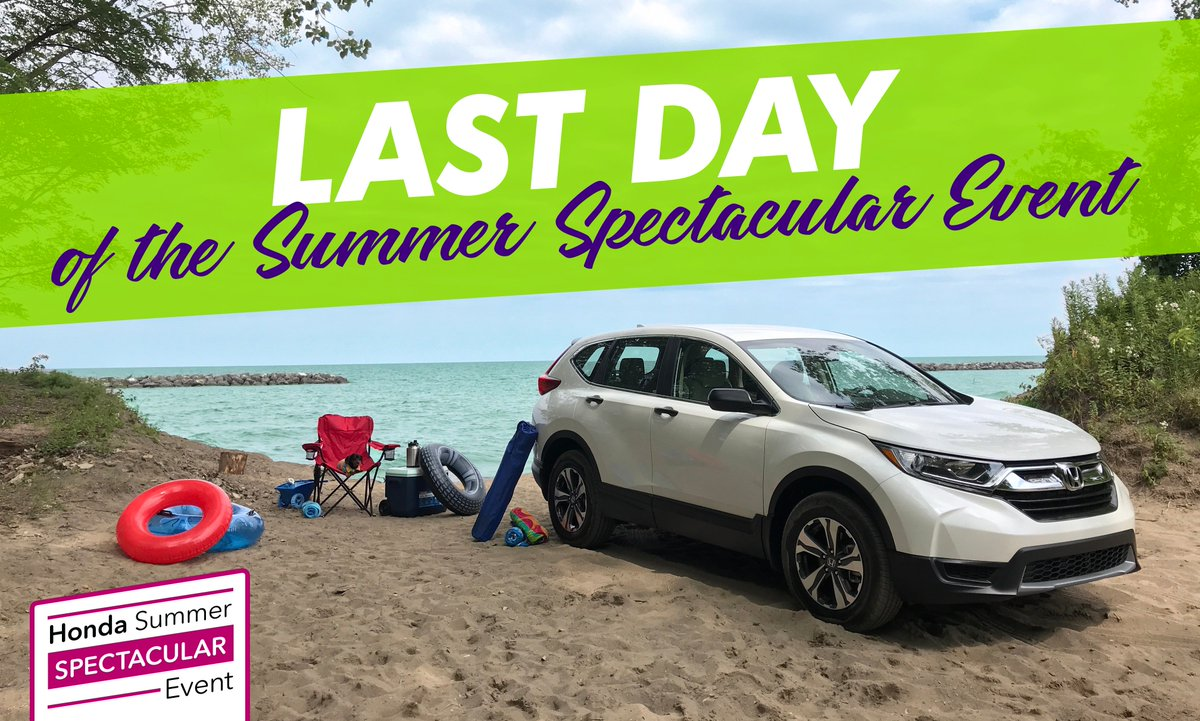 Itu0027s The Last Day Of The Summer Spectacular Event And Your Last Chance To  Get Clearance Pricing On A New Honda! Stop In Today   Weu0027re Open Until ...