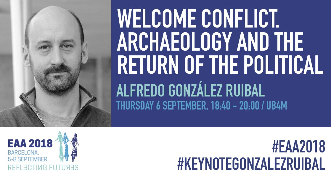 Don't miss your chance to attend the #EAA2018 Keynote lecture by Alfredo Gonzalez Ruibal at UB4M today (Thursday 6 September) from 18:40 to 20:00 #Keynotegonzalezruibal