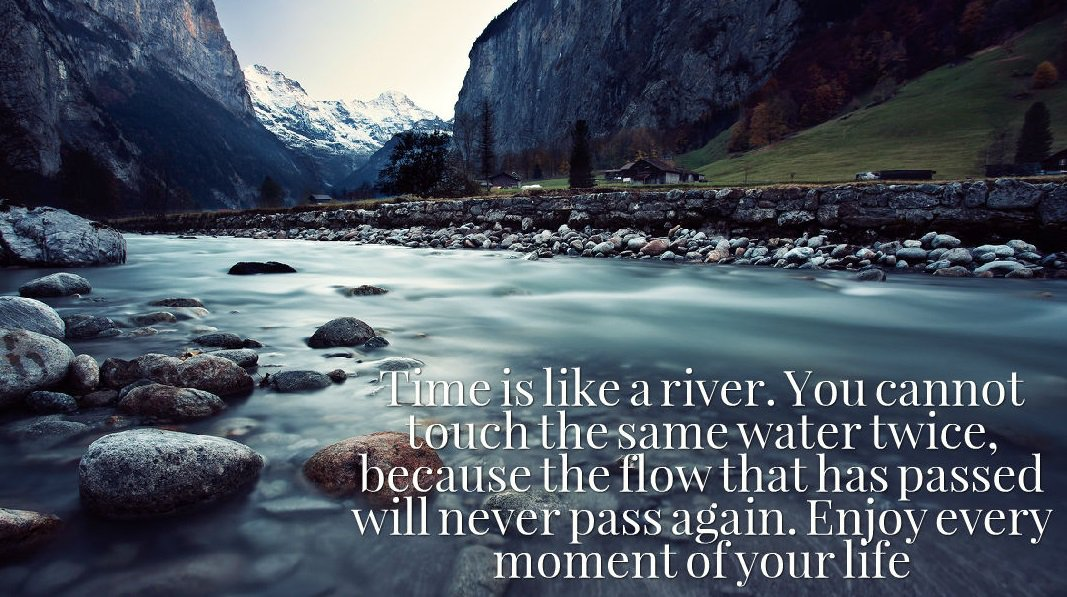 Marek Kośniowski On Twitter Time Is Like A River You Cannot