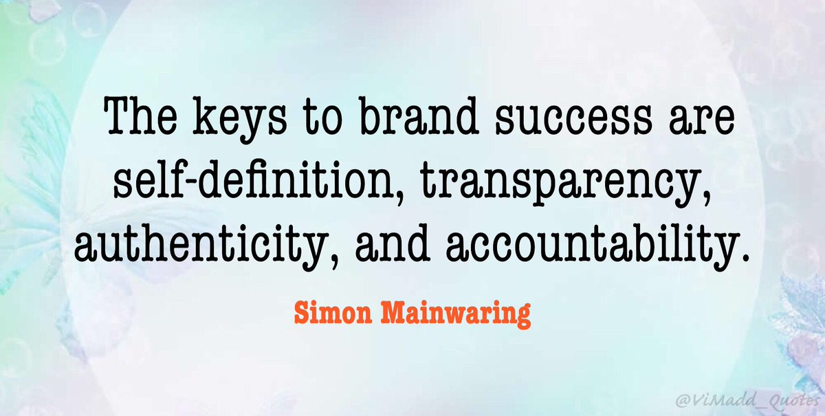 Vincent Maduakor On Twitter The Keys To Brand Success Are Self Definition Transparency Authenticity And Accountability Simon Mainwaring Wednesdaywisdom Wednesdaymotivation Work Leadership Quote Quoteoftheday Success Inspiration
