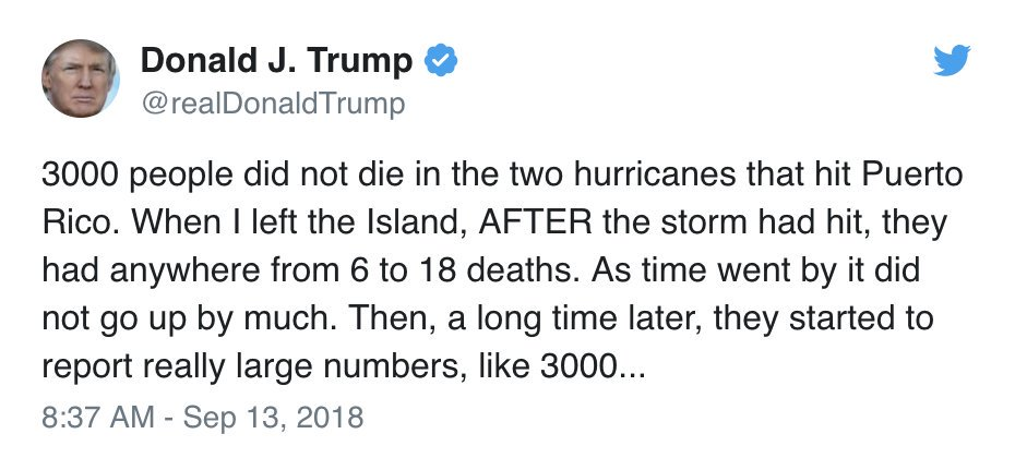 Pres. Trump tweets that 3000 people did not die in the two hurricanes that hit Puerto Rico, contradicting new numbers recently released by independent researchers. This was done by the Democrats in order to make me look as bad as possible. abcn.ws/2Ohe2LE