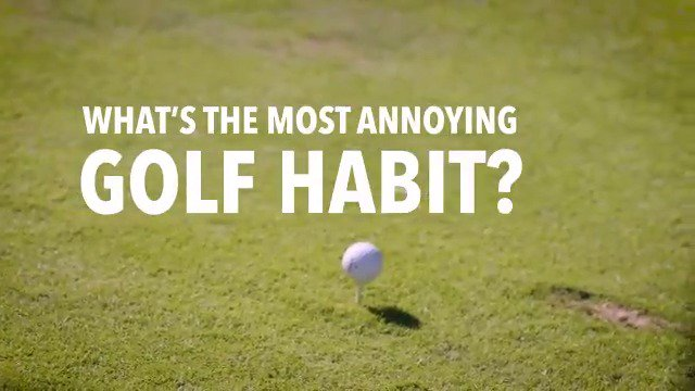 aa316293daa893 What s the most annoying golf habit someone can have   https   t.co 0Fi0PIlUJW