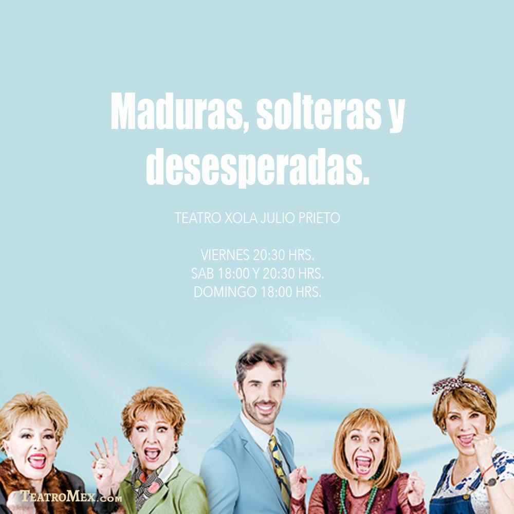 "Amigas Maduras teatromex в twitter: ""maduras, solteras y desesperadas es"