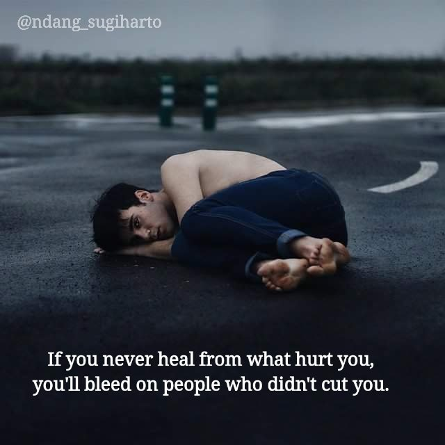 Ndang Sugiharto On Twitter If You Never Heal From What Hurt You