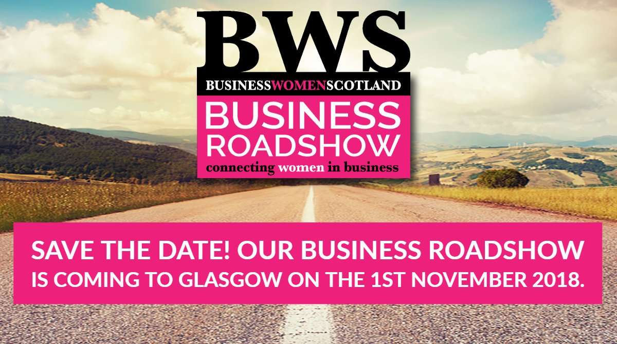 bws business women scotland on twitter the bwsbusinessroadshow